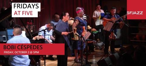 SFJAZZ Fridays at Five feat. Bobi Céspedes